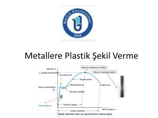 Metallere Plastik ?ekil Verme
