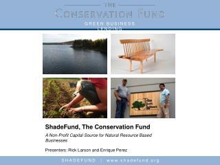 ShadeFund, The Conservation Fund
