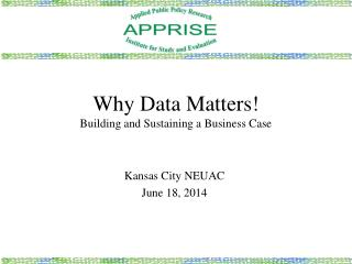 Why Data Matters! Building and Sustaining a Business Case