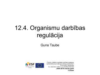 12.4. Organismu darbības regulācija