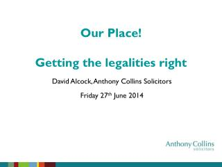 David Alcock, Anthony Collins Solicitors Friday 27 th  June 2014