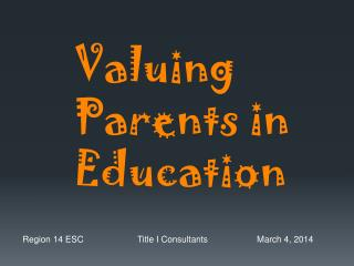 Valuing Parents in Education