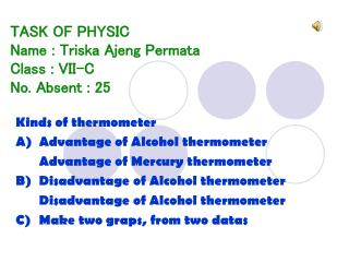 TASK OF PHYSIC Name :  Triska Ajeng Permata Class : VII-C No. Absent :  25