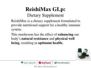 ReishiMax GLp: Dietary Supplement