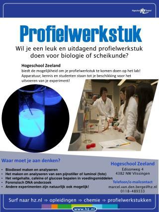 Hogeschool Zeeland biedt de mogelijkheid om je profielwerkstuk te komen doen op het lab!
