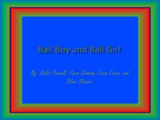 Ball Boy and Ball Girl