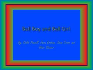 Ball Boy and Ball Girl