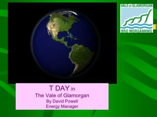 T DAY  in The Vale of Glamorgan By David Powell Energy Manager