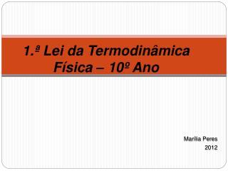 1.  Lei da Termodin mica F sica   10  Ano