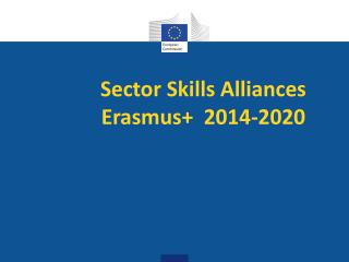 Sector Skills Alliances Erasmus+  2014-2020