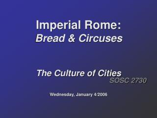 Imperial Rome: Bread & Circuses