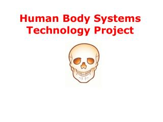 Human Body Systems Technology Project