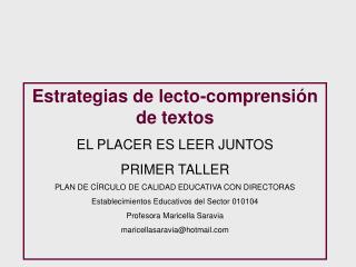 Estrategias de lecto-comprensión de textos EL PLACER ES LEER JUNTOS PRIMER TALLER