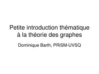 Petite introduction thématique à la théorie des graphes