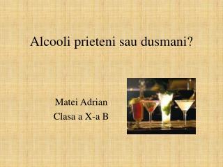Alcooli prieteni sau dusmani?