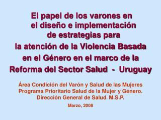 Área Condición del Varón y Salud de las Mujeres  Programa Prioritario Salud de la Mujer y Género.
