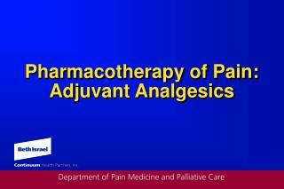 Pharmacotherapy of Pain:  Adjuvant Analgesics