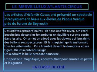 LE  MERVEILLEUX ATLANTIS CIRCUS