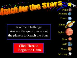 Take the Challenge. Answer the questions about the planets to Reach the Stars.