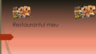 Restaurantul meu
