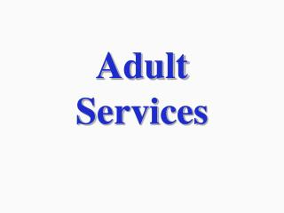Adult Services