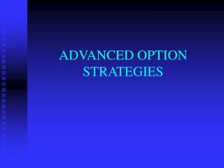 ADVANCED OPTION STRATEGIES