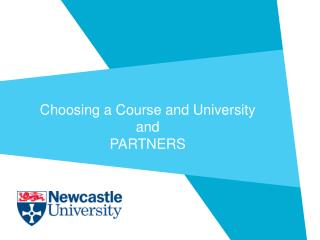 Choosing a Course and University  and  PARTNERS