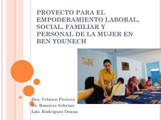 PROYECTO PARA EL EMPODERAMIENTO LABORAL, SOCIAL, FAMILIAR Y PERSONAL DE LA MUJER EN BEN YOUNECH