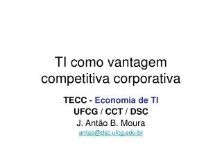 TI como vantagem competitiva corporativa
