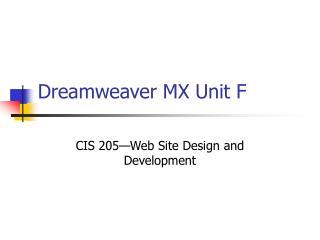 Dreamweaver MX Unit F