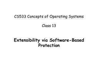 CS533 Concepts of Operating Systems Class 13