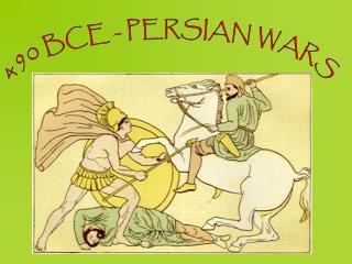 490 BCE - PERSIAN WARS