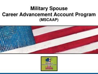 Military Spouse  Career Advancement Account Program (MSCAAP)