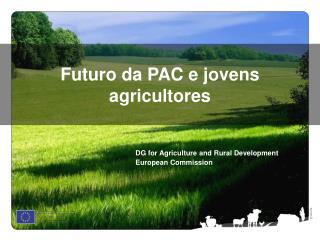 Futuro da PAC e jovens agricultores