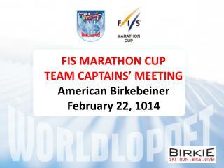 FIS MARATHON CUP TEAM CAPTAINS' MEETING American Birkebeiner February 22, 1014