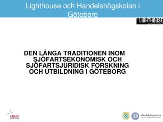 Lighthouse och Handelsh gskolan i G teborg
