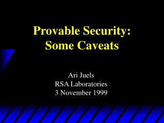 Provable Security:  Some Caveats