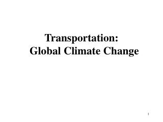 Transportation:   Global Climate Change