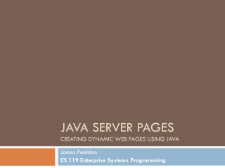 JAVA SERVER PAGES CREATING DYNAMIC WEB PAGES USING JAVA