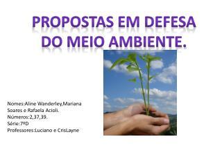 Propostas em defesa Do meio ambiente.