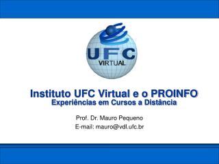Instituto UFC Virtual e o PROINFO Experiências em Cursos a Distância