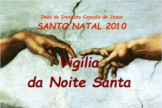 Imãs do Instituto Coração de Jesus SANTO NATAL 2010