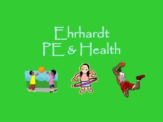 Ehrhardt PE & Health