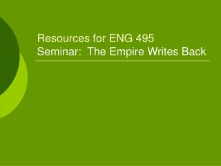 Resources for ENG 495 Seminar:  The Empire Writes Back