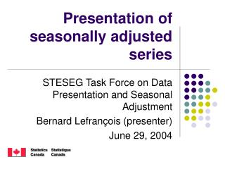Presentation of seasonally adjusted series
