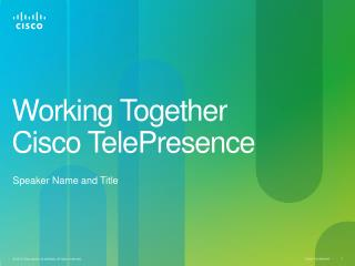 Working Together  Cisco TelePresence