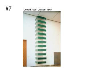 "#7 Donald Judd ""Untitled"" 1967"