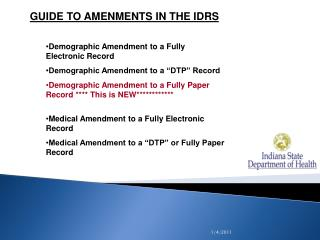 GUIDE TO AMENMENTS IN THE IDRS Demographic Amendment to a Fully Electronic Record