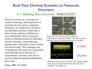Real-Time Electron Dynamics in Nanoscale Structures A. J. Rimberg, Rice University,   DMR-0242907