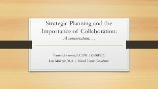 Strategic Planning and the Importance of Collaboration: A conversation. . .